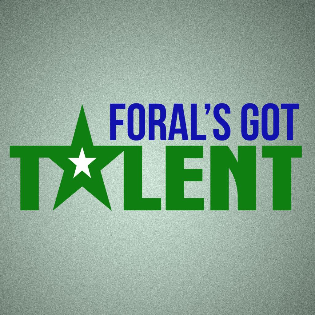FORAL'S GOT TALENT!